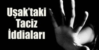 UŞAK#039;TAKİ TACİZ İDDİALARI