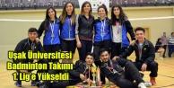 Uşak Üniversitesi Badminton Takımımız 1. Lige Yükseldi