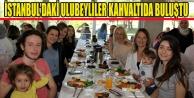 İSTANBULDA Kİ ULUBEYLİLER KAHVALTIDA BULUŞTU