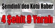 ŞEMDİNLİ DE HAİN TUZAK 4 ŞEHİT 9 YARALI