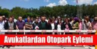 AVUKATLAR#039;DAN OTOPARK PROTESTOSU