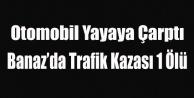 BANAZ#039;DA OTOMOBİL YAYAYA ÇARPTI 1 ÖLÜ