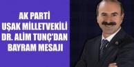 AK PARTİ UŞAK MİLLETVEKİLİ ALİM TUNÇ#039;TAN BAYRAM MESAJI