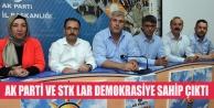 AK PARTİ VE STK LAR DEMOKRASİYE SAHİP ÇIKTI