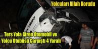 UŞAK#039;TA OTOMOBİL VE YOLCU OTOBÜSÜ ÇARPIŞTI 4 YARALI