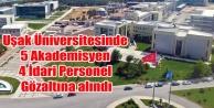 UŞAK ÜNİVERSİTESİNDE FETÖ OPERASYONU 9 GÖZALTI