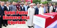 BANAZ ŞEHİT POLİS ERHAN ÖZTÜRK#039;Ü UĞURLADI