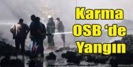 KARMA OSB#039;DE FABRİKA YANGINI KORKUTTU