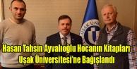 Hasan Tahsin Ayvalıoğlu Hocanın Kitapları Uşak Üniversitesine Bağışlandı