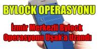 İZMİR MERKEZLİ BYLOCK OPERASYONU UŞAK#039;A UZANDI