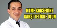 MEME KANSERİNE KARŞI TETİKDE OLUN