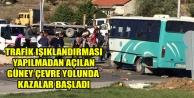 TRAFİK IŞIKSIZ KUZEY ÇEVRE YOLUNDA KAZALAR BAŞLADI