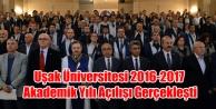 Uşak Üniversitesi 2016-2017 Akademik Yılı Açılışı Gerçekleşti
