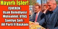 AK UŞAK PARTİ İL BAŞKANI, UTAŞ#039;TA ŞANTİYE ŞEFLİĞİ YAPMIŞ!