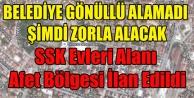 SSK EVLERİ ALANI AFET BÖLGESİ RİSKLİ ALAN İLAN EDİLDİ!