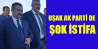 UŞAK AK PARTİ DE ŞOK İSTİFA