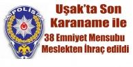 UŞAK#039;TA 38 POLİS İHRAÇ EDİLDİ
