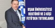 UŞAK ÜNİVERSİTESİ REKTÖRÜ VE 3 KİŞİ FETÖ#039;DEN TUTUKLANDI