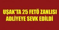 UŞAK#039;TA 25 FETÖ ZANLISI ADLİYEYE SEVK EDİLDİ