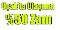 UŞAK#039;TA ULAŞIMA %50 ZAM YAPILDI