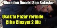 UŞAK#039;TA CİNAYET İKİ PAZARCI ÖLDÜRÜLDÜ