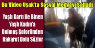 DOLMUŞ ŞOFÖRÜNÜN YAŞLI KADIN#039;A HAKARETİNE TEPKİ YAĞDI