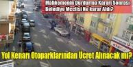 MAHKEME DUR DEMİŞTİ, BELEDİYE MECLİSİ YENİ KARAR ALDI