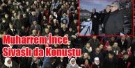 MUHARREM İNCE SİVASLI#039;DA HAYIR#039;I ANLATTI