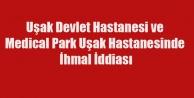UŞAK#039;TA İKİ HASTANE DE Kİ İLGİSİZLİK 2,5 YAŞINDA Kİ ÇOCUĞU KOMALIK ETTİ