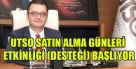 UTSO SATIN ALMA GÜNLERİ ETKİNLİĞİ (DESTEĞİ) BAŞLIYOR