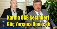 KARMA OSB SEÇİMLERİ AK PARTİ#039;DE GÜÇ YARIŞINA DÖNECEK