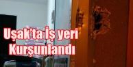 UŞAK#039;TA İŞ YERİ KURŞUNLANDI
