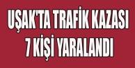 UŞAK#039;TA TRAFİK KAZASI 7 YARALI