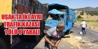 UŞAK#039;TA İKİ AYRI TRAFİK KAZASI 1 ÖLÜ 8 YARALI