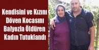 UŞAK#039;TA KOCASINI BALYOZLA ÖLDÜREN KADIN TUTUKLANDI
