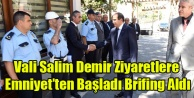 VALİ DEMİR#039;E EMNİYETTEN BRİFİNG