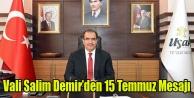 VALİ SALİM DEMİR#039;DEN 15 TEMMUZ MESAJI