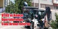 UTAŞ#039;IN KEPÇE OPERATÖRÜNÜN CANI ARMUT İSTERSE!