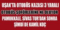 UŞAK#039;TA YİNE OTOBÜS KAZASI 3 YARALI