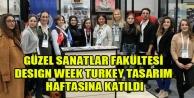 Güzel Sanatlar Fakültesi Design Week Turkey Tasarım Haftasına Katıldı