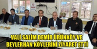 Vali Salim Demir Ürünköy ve Beylerhan köylerini ziyaret etti