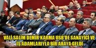 Vali Salim Demri Karma OSB#039;de Sanayici ve iş adamlarıyla bir araya geldi