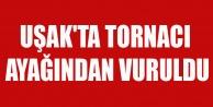UŞAK#039;TA TORNACI AYAĞINDAN VURULDU