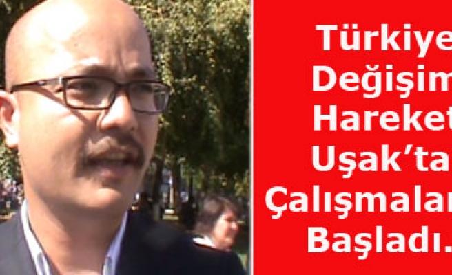 Türkiye Değişim Hareketi Uşak'taki Çalışmalarına Başladı