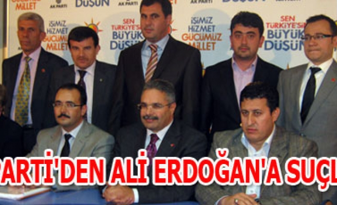 AK PARTİ'DEN ALİ ERDOĞAN'A SUÇLAMA
