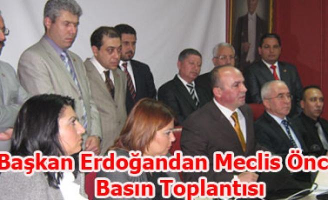 BAŞKAN ERDOĞANDAN MECLİS ÖNCESİ BASIN TOPLANTISI