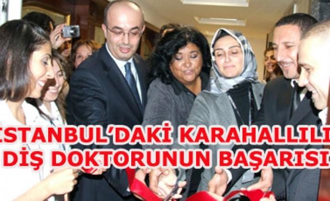 İSTANBUL'DAKİ KARAHALLILI DİŞ DOKTORUNUN BAŞARISI