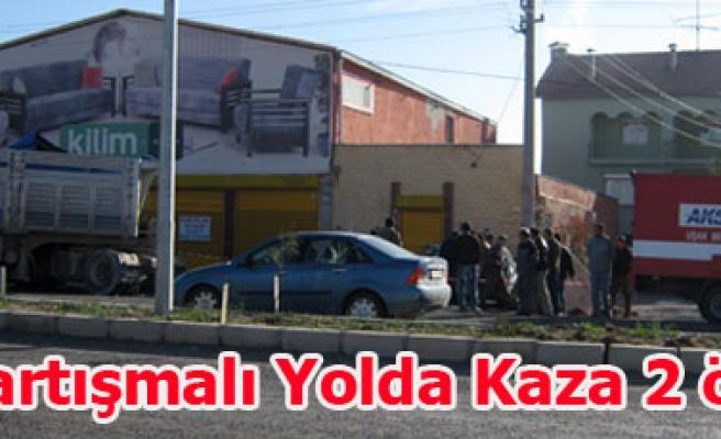BÖLME YOLUNDA KAZA 2 ÖLÜ