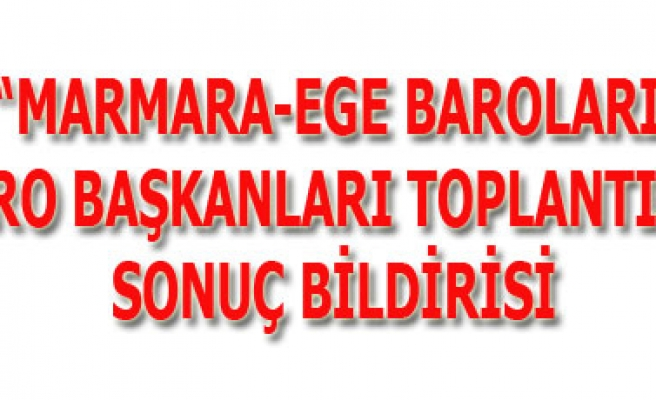 MARMARA-EGE BAROLARI BARO BAŞKANLARI TOPLANTISI