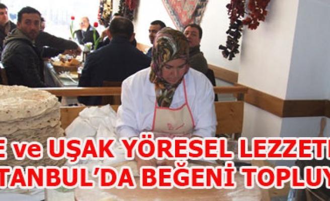 EGE ve UŞAK YÖRESEL LEZZETLERİ İSTANBUL'DA BEĞENİ TOPLUYOR